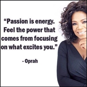 Passion is everything!
