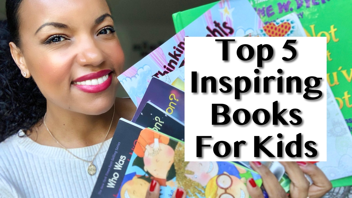 Top 5 Inspirational Books For Kids